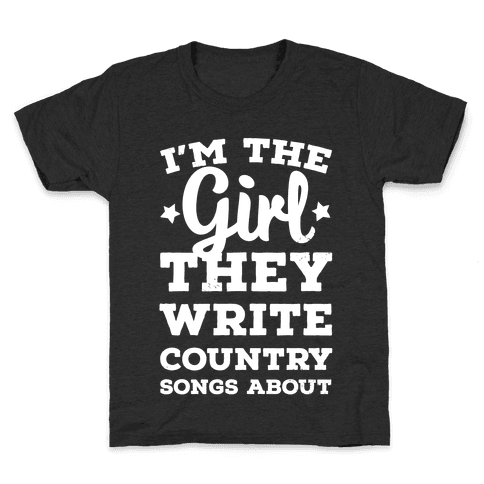I'm the Girl They Write Country Songs About. Kids T-Shirt