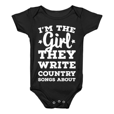 I'm the Girl They Write Country Songs About. Baby Onesy