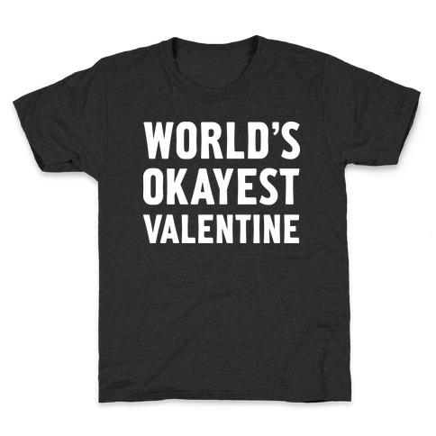 World's Okayest Valentine Kids T-Shirt