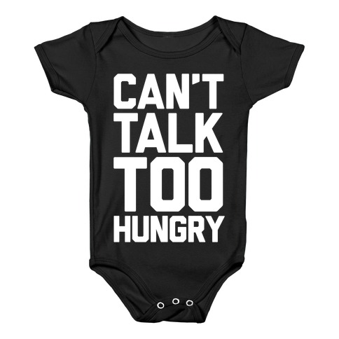 Can't Talk Too Hungry Baby Onesy