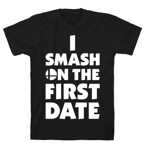 I Smash On The First Date Mens T-Shirt