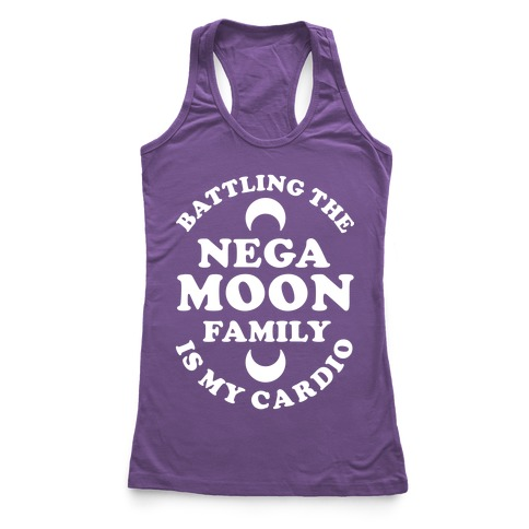 Battling the Negamoon Family is My Cardio Racerback Tank Top