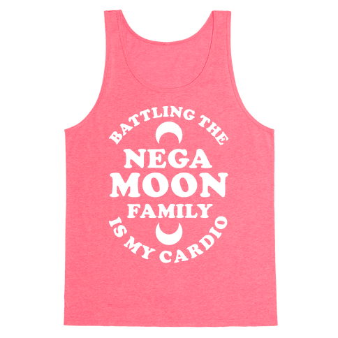 Battling the Negamoon Family is My Cardio Tank Top