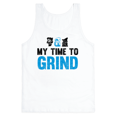 My Time To Grind Tank Top