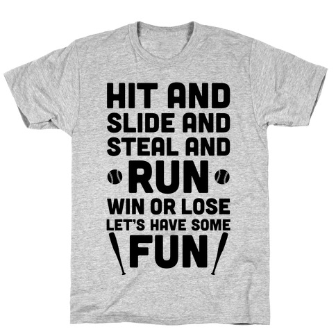 Win Or Lose, Let's Have Some Fun T-Shirt