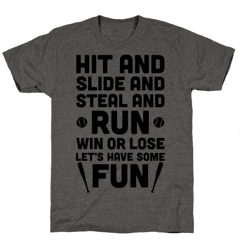 Win Or Lose, Let's Have Some Fun Mens T-Shirt