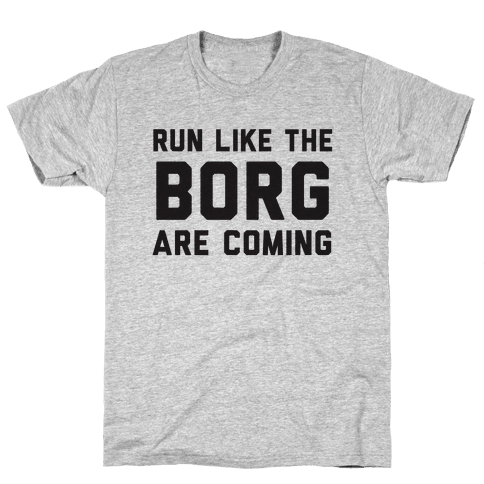 Run Like The Borg Are Coming Mens T-Shirt