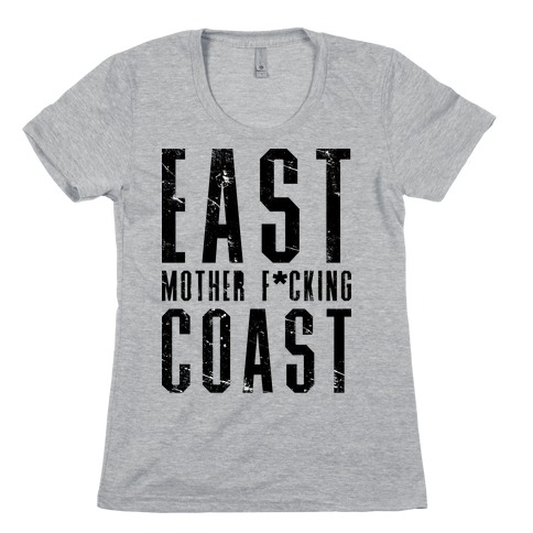 East Mother F*cking Coast Womens T-Shirt