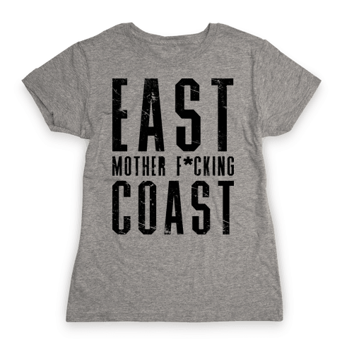 East Mother F*cking Coast Womens T-Shirt