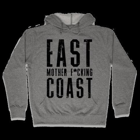 East Mother F*cking Coast Hooded Sweatshirt