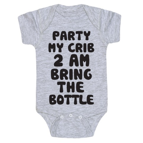 Party My Crib 2AM Bring The Bottle Baby Onesy