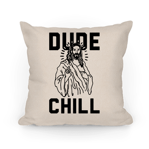 Dude Chill Pillow