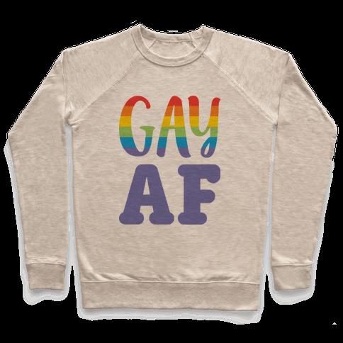Gay AF Pullover