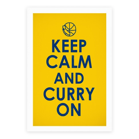 Keep Calm and Curry On (golden state parody print) Poster