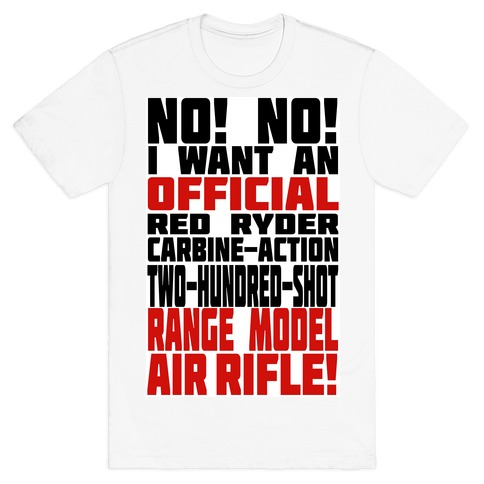 OFFICIAL RED RYDER CARBINE ACTION TWO HUNDRED SHOT RANGE MODEL AIR RIFLE Mens T-Shirt
