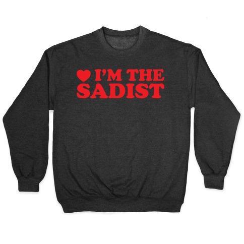 I'm The Sadist Pullover