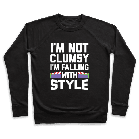 I'm Not Clumsy, I'm Falling With Style Pullover