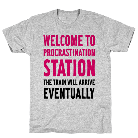 Procrastination Station Mens T-Shirt