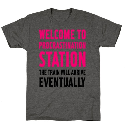 Procrastination Station T-Shirt