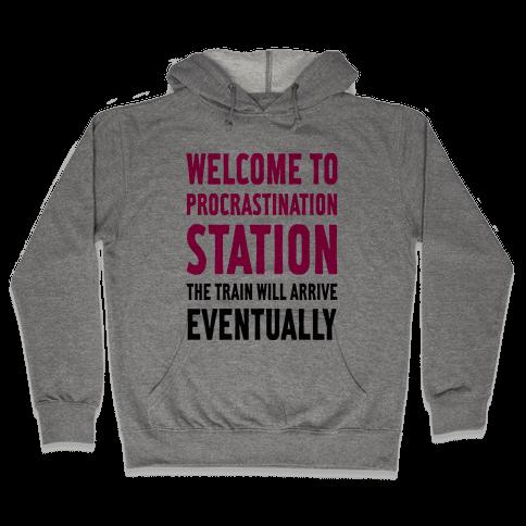 Procrastination Station Hooded Sweatshirt