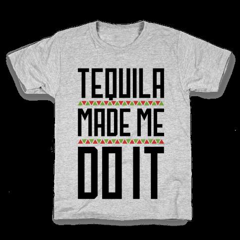 Tequila Made Me Do It Kids T-Shirt