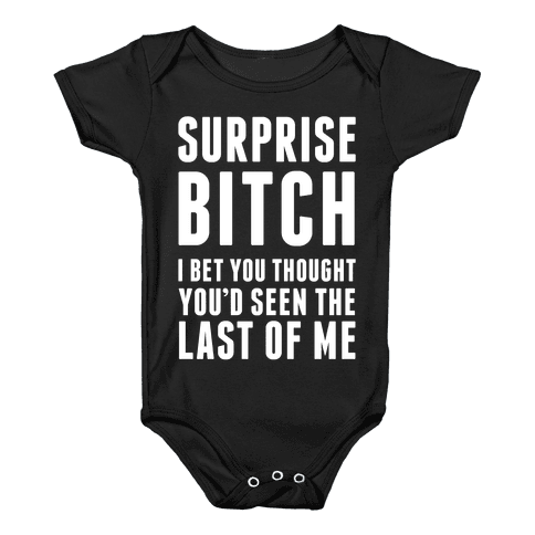 Surprise Bitch Baby Onesy