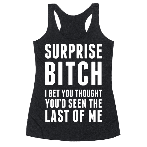 Surprise Bitch Racerback Tank Top