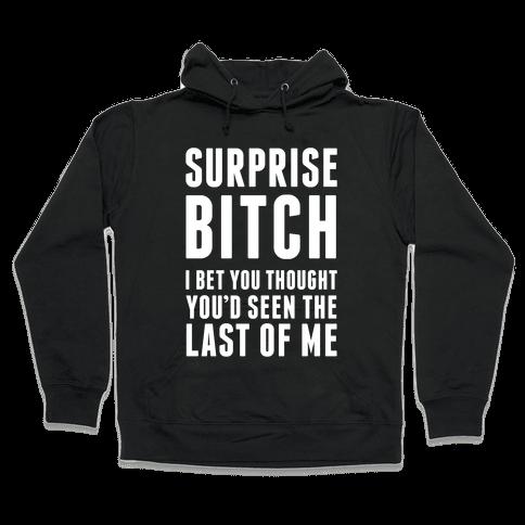 Surprise Bitch Hooded Sweatshirt