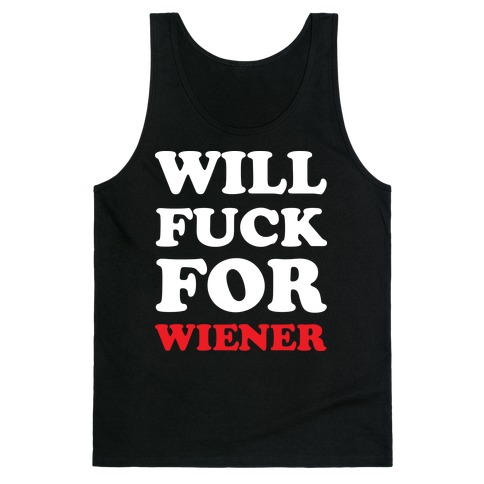 Will F*** For A Wiener Tank Top