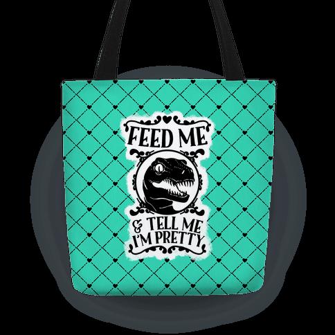 Feed Me and Tell Me I'm Pretty (Raptor) Tote