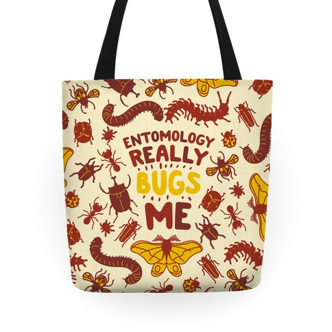 Entomology Really Bugs Me Tote