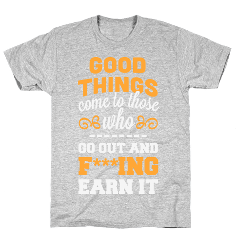 Good Things Mens T-Shirt