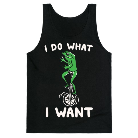 I Do What I Want Tank Top
