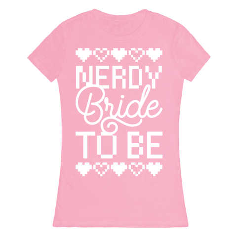 Nerdy Bride To Be Womens T-Shirt