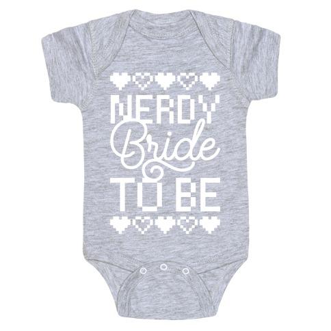 Nerdy Bride To Be Baby Onesy