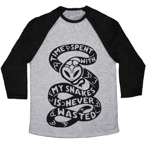 Time Spend With My Snakes Is Never Wasted Baseball Tee
