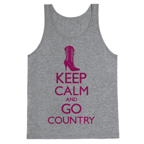 Keep Calm and Go Country Tank Top