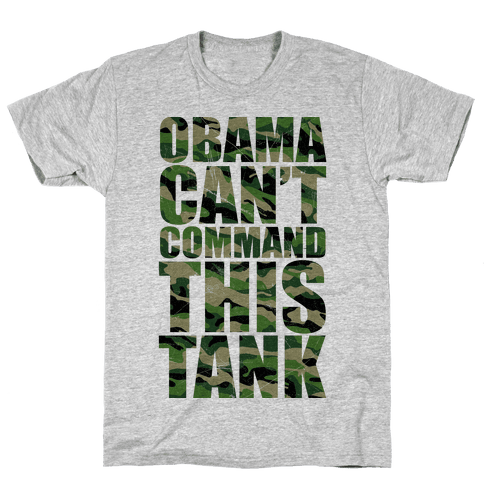 Obama Can't Command This Tank Mens T-Shirt
