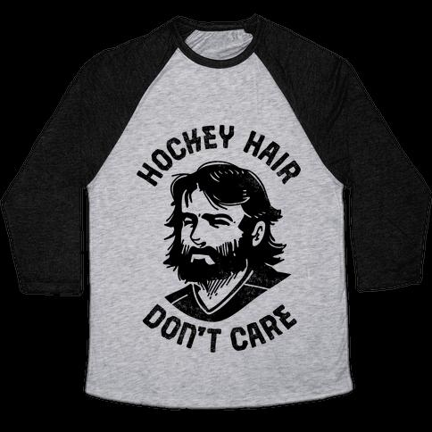 Hockey Hair Don't Care Baseball Tee