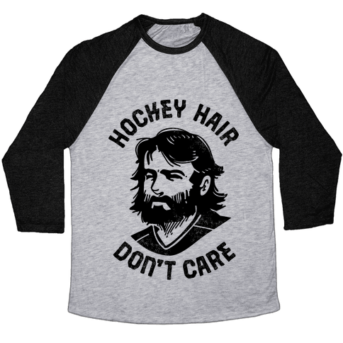 Hockey Hair Don't Care Baseball Tee
