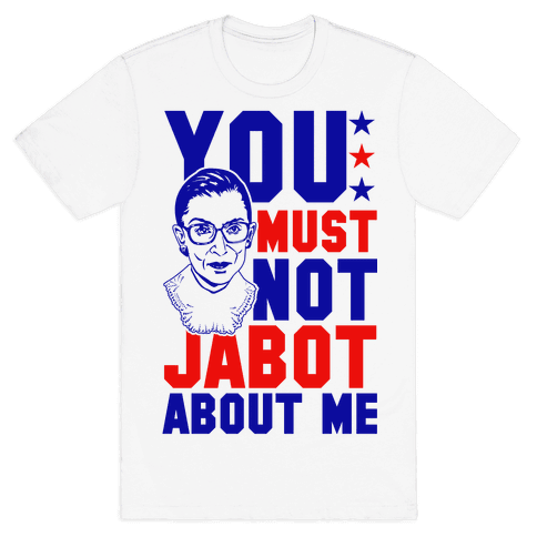 You Must Not Jabot About Me Mens T-Shirt