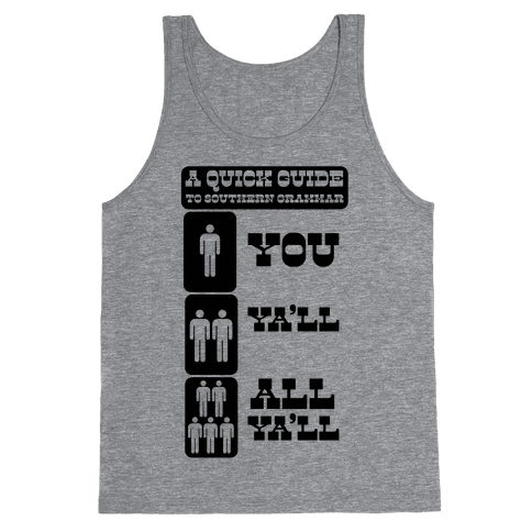 A Quick Guide to Southern Grammar (Tank) Tank Top