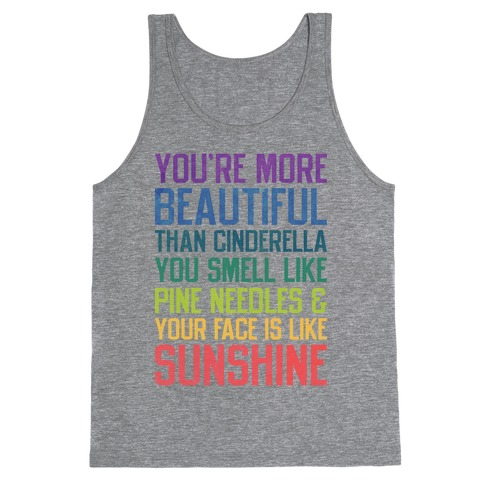 YOU'RE MORE BEAUTIFUL THAN CINDERELLA Tank Top