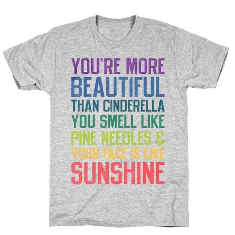 YOU'RE MORE BEAUTIFUL THAN CINDERELLA T-Shirt