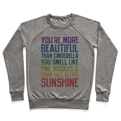 YOU'RE MORE BEAUTIFUL THAN CINDERELLA Pullover