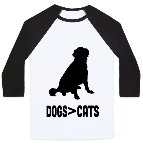 Dogs Greater Than Cats Baseball Tee
