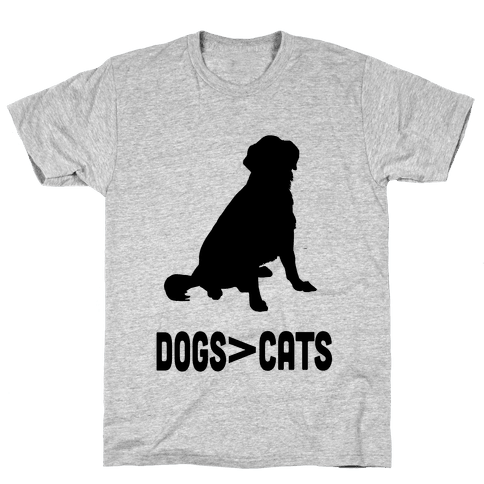 Dogs Greater Than Cats Mens T-Shirt