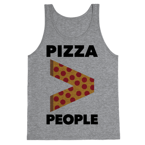 Pizza > People Tank Top