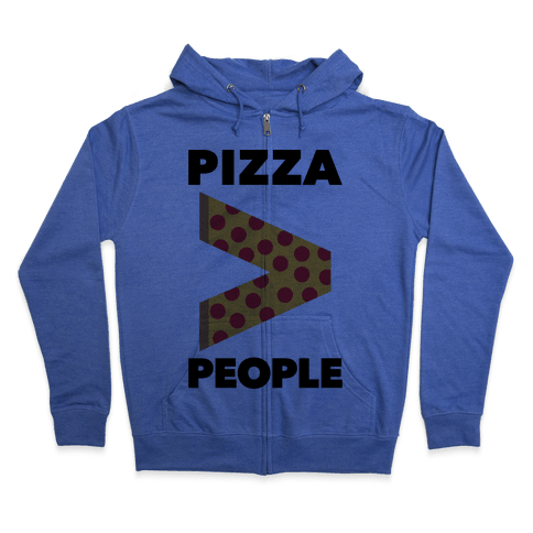 Pizza > People Zip Hoodie