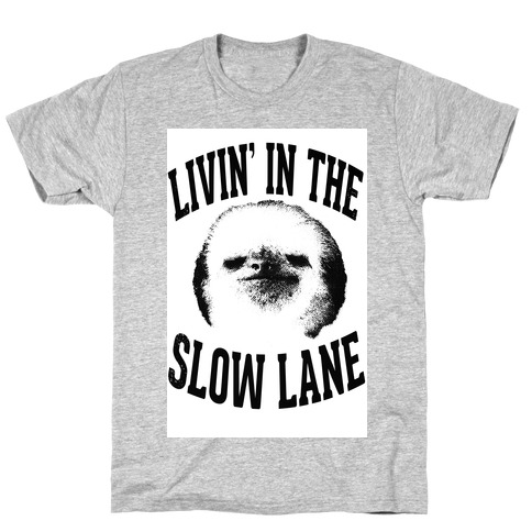 Livin' In the Slow Lane Mens T-Shirt